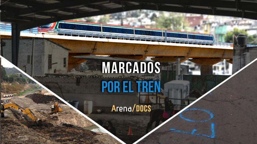 Arena Docs presenta los testimonios de vecinos que con sus casas pagan el precio del Tren México Toluca en 'Marcados por el tren'.